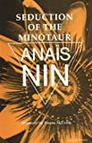 Nin, Anais: Seduction of the Minotaur