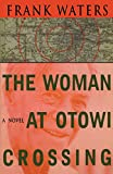 Waters, Frank: The Woman at Otowi Crossing