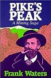 Waters, Frank: Pikes Peak: Mining Saga
