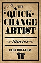 The Quick-Change Artist: Stories by Cary…