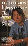 Heron, Echo: Intensive Care: The Story of a Nurse