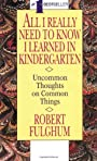 All I Really Need to Know I Learned in Kindergarten: 40-Copy Dump - Robert Fulghum