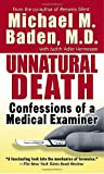 Baden, Michael M.: Unnatural Death: Confessions of a Medical Examiner