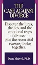 Case Against Divorce by Diane Medved