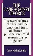 Case Against Divorce by Diane Medved