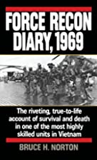 Force Recon Diary, 1969 by Major Bruce H.…