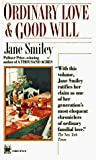Smiley, Jane: Ordinary Love and Good Will