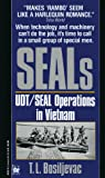 Bosiljevac, T. L.: SEALs : UDT - SEAL Operations in Vietnam
