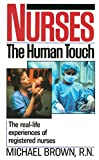Brown, Michael: Nurses: The Human Touch