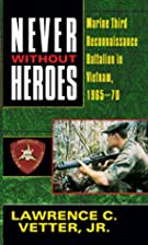 Never Without Heroes by Lawrence C. Jr…