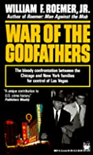 War of the Godfathers by William F. Roemer