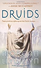 Druids by Morgan Llywelyn