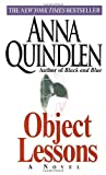 Quindlen, Anna: Object Lessons
