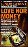 Grant, Linda: Love nor Money: An Inspector Catherine Sayler