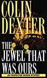 Dexter, Colin: The Jewel That Was Ours