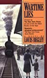 Begley, Louis: Wartime Lies