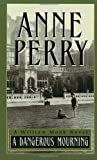 Perry, Anne: Dangerous Mourning