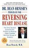 Ornish, Dean: Dr. Dean Ornish&#39;s Program for Reversing Heart Disease: The Only System Scientifically Proven to Reverse Heart Disease Without Drugs or Surgery