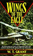 Wings of the Eagle by William T. Grant