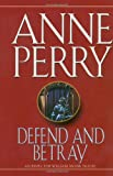 Perry, Anne: Defend and Betray