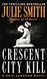 Smith, Julie: Crescent City Kill