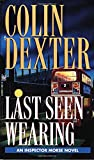 Dexter, Colin: Last Seen Wearing