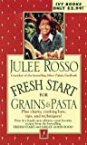 Rosso, Julee: Fresh Start for Grains & Pasta (Fresh Start Cookbooks)