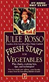 Rosso, Julee: Fresh Start for Vegetables (Fresh Start Cookbooks)