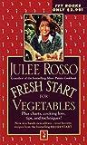 Rosso, Julee: Fresh Start for Vegetables (Fresh Start Cookbooks)