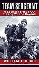 Team Sergeant by William T. Craig