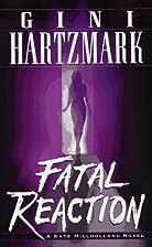 Fatal Reaction (Kate Millholland Novel) by…