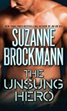 The Unsung Hero (Troubleshooters, Book 1) by…