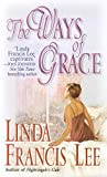 Lee, Linda Francis: The Ways of Grace