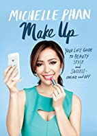 Make Up: Your Life Guide to Beauty, Style,…
