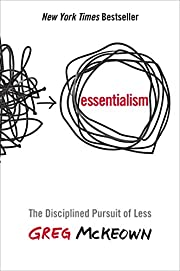 Essentialism: The Disciplined Pursuit of…