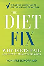 The Diet Fix: Why Diets Fail and How to Make…