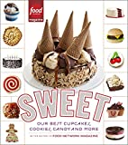 Sweet: Our Best Cupcakes, Cookies, Candy,…