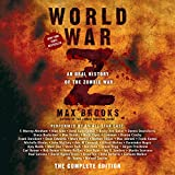 Brooks, Max: World War Z: The Complete Edition (Movie Tie-In Edition): An Oral History of the Zombie War