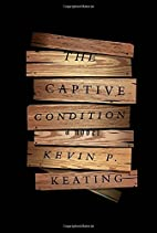 The Captive Condition: A Novel by Kevin P.…