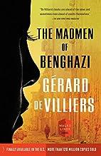 The madmen of Benghazi by Gérard de…
