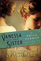 Vanessa and Her Sister: A Novel by Priya…