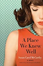 A Place We Knew Well: A Novel by Susan Carol…