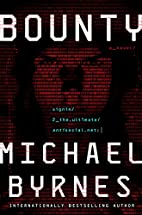 Bounty: A Novel by Michael Byrnes
