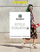 Refinery29: Style Stalking by Piera Gelardi