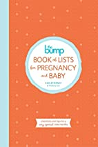 The Bump Book of Lists for Pregnancy and…