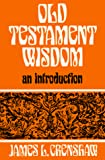 Crenshaw, James L.: Old Testament Wisdom: An Introduction