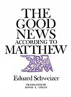 The Good News According to Matthew by Eduard…