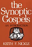 Nickle, Keith F.: The Synoptic Gospels: An Introduction