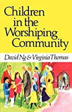 Children in the Worshiping Community by…
