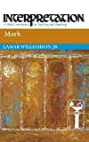 Williamson, Lamar: Mark: A Bible Commentary for Teaching and Preaching